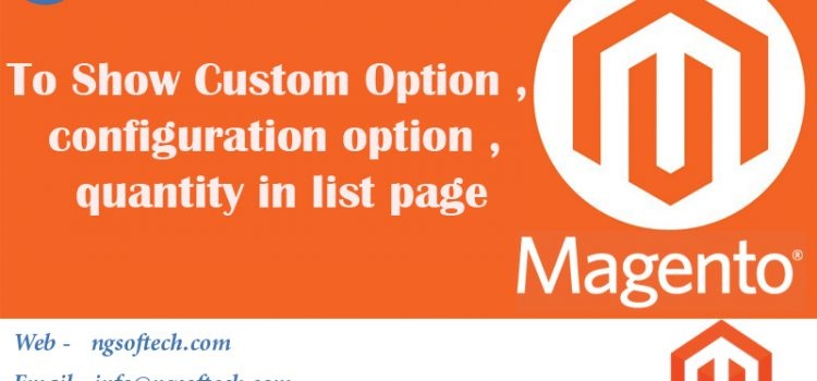 To Show Custom Option , configuration option , quantity in list page.